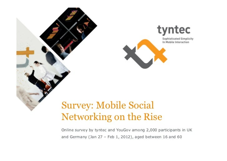 Survey: Mobile SocialNetworking on the RiseOnline survey by tyntec and YouGov among 2,000 participants in UKand Germany (J...