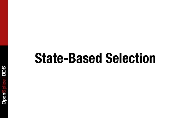 State-Based SelectionOpenSplice DDS