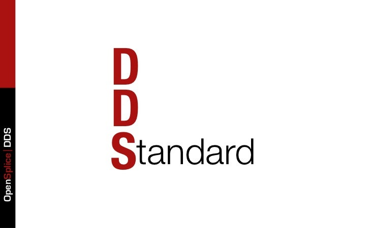 OpenSplice DDS    S    D    D     tandard