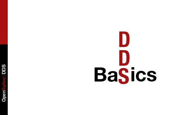 OpenSplice DDS      D      D    BaS ics