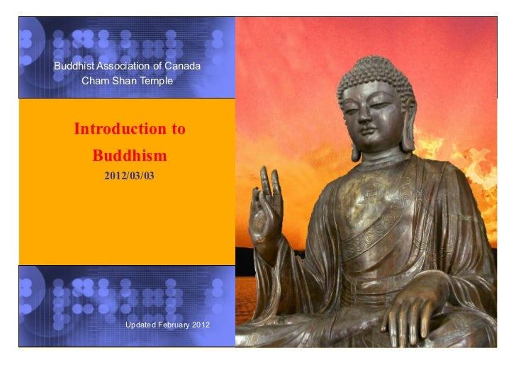 Buddhist Association of Canada     Cham Shan Temple    Introduction to       Buddhism          2012/03/03              Upd...