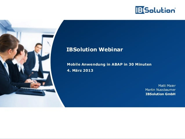 IBSolution Webinar                                        Mobile Anwendung in ABAP in 30 Minuten                          ...