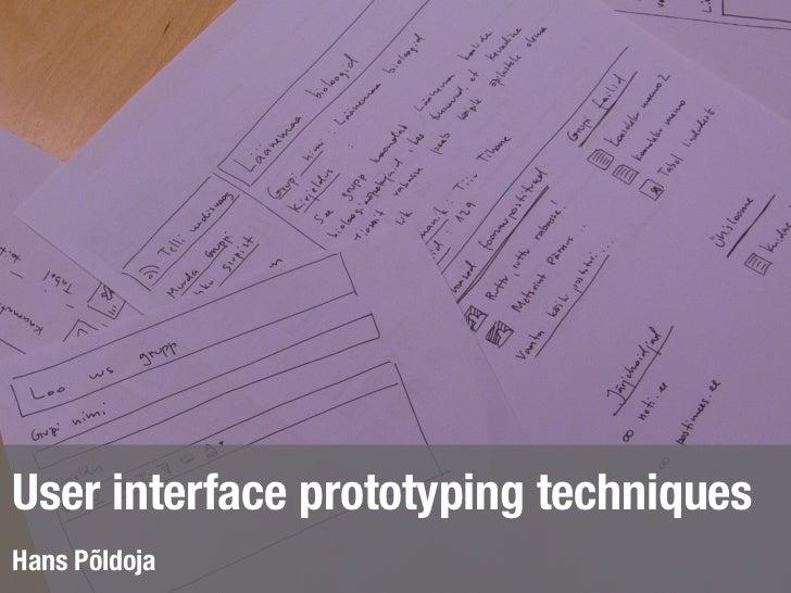 User interface prototyping techniquesHans Põldoja