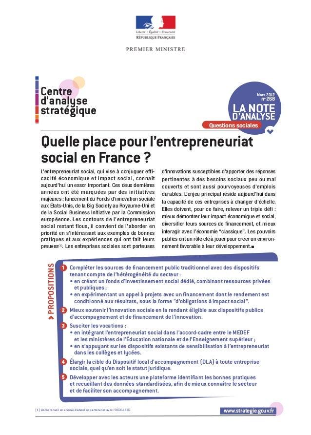 www.strategie.gouv.frL'entrepreneuriat social, qui vise à conjuguer effi-cacité économique et impact social, connaîtaujour...