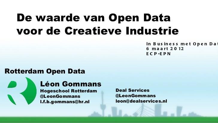 De waarde van Open Data  voor de Creatieve Industrie                                           In B u s in e s s m e t O p...