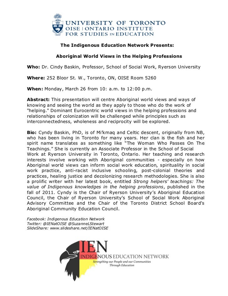 The Indigenous Education Network Presents:              Aboriginal World Views in the Helping ProfessionsWho: Dr. Cindy Ba...
