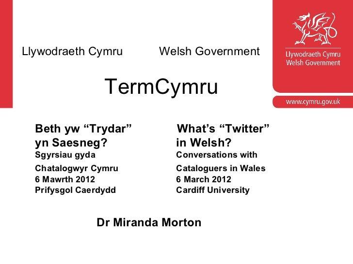 """Llywodraeth Cymru           Welsh Government                   TermCymru  Beth yw """"Trydar""""            What's """"Twitter""""  yn..."""