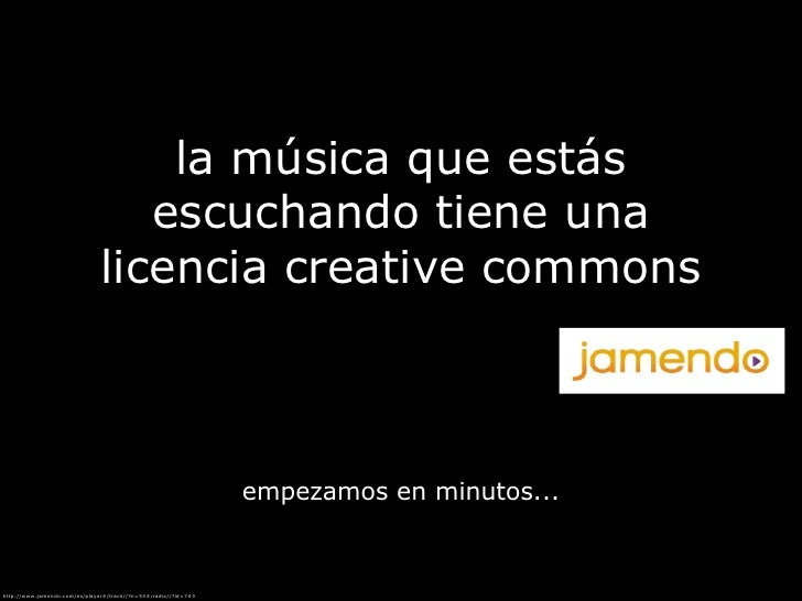 la música que estás                                  escuchando tiene una                               licencia creative ...
