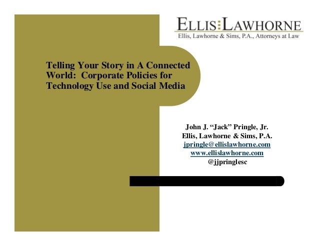 Telling Your Story in A ConnectedWorld: Corporate Policies forTechnology Use and Social Media                             ...