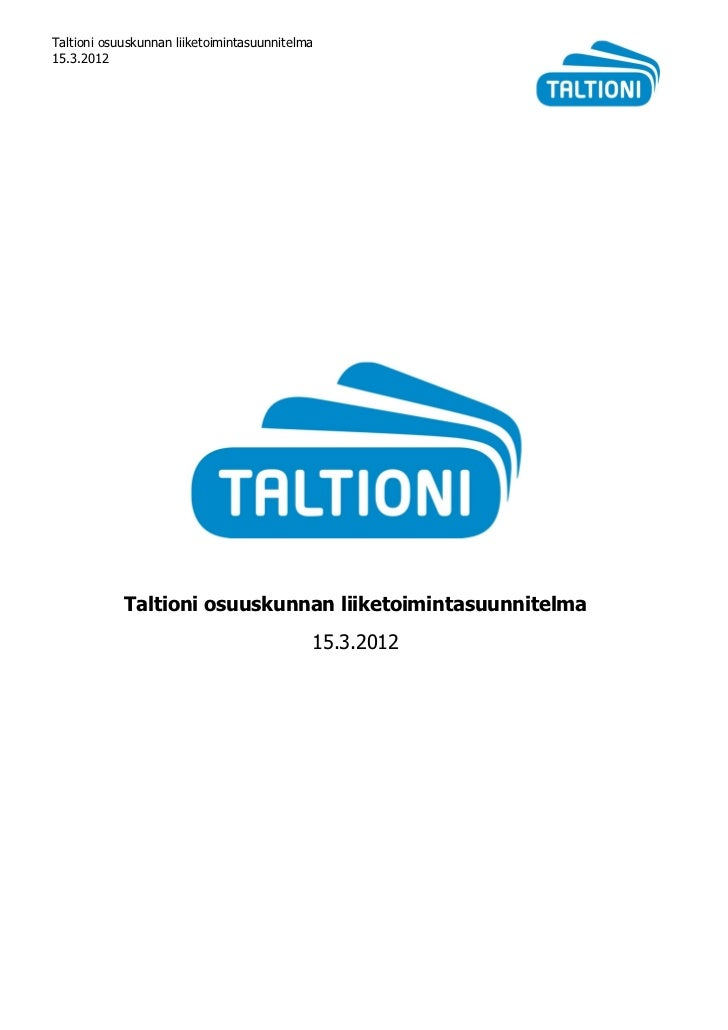 Taltioni osuuskunnan liiketoimintasuunnitelma15.3.2012            Taltioni osuuskunnan liiketoimintasuunnitelma           ...