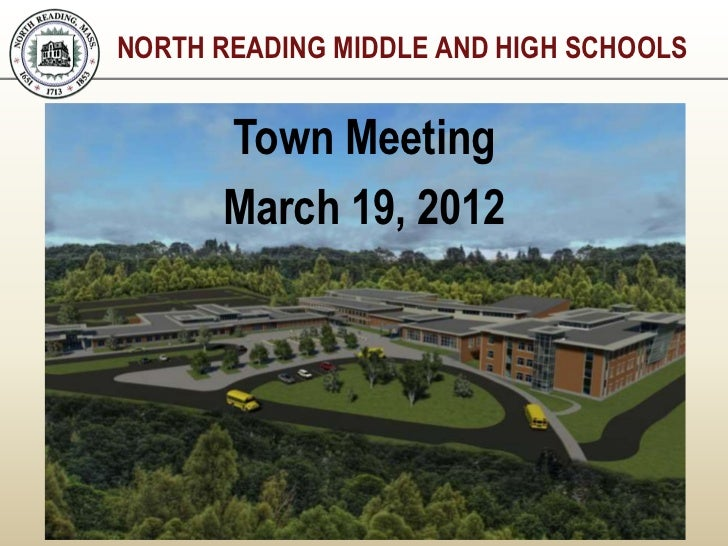 NORTH READING MIDDLE AND HIGH SCHOOLS      Town Meeting      March 19, 2012
