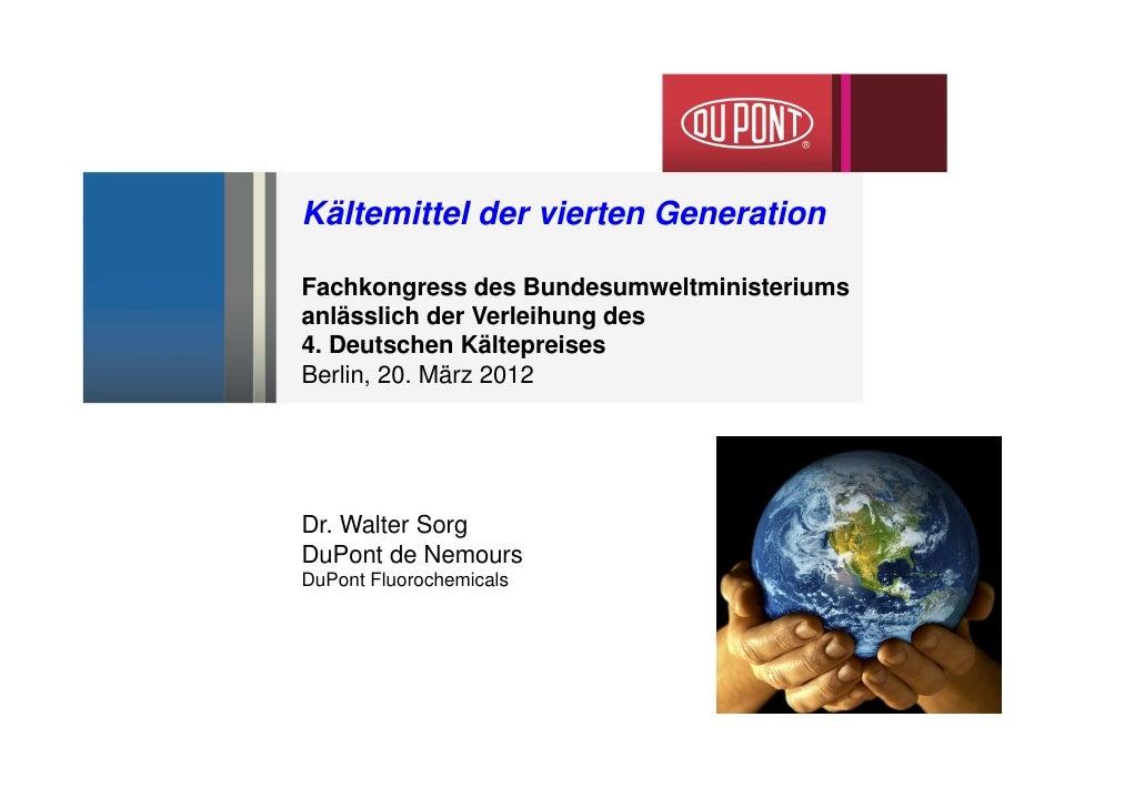 Kältemittel der vierten GenerationFachkongress des Bundesumweltministeriumsanlässlich der Verleihung des4. Deutschen Kälte...
