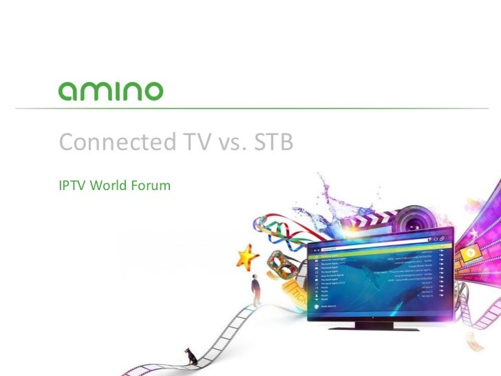 Connected TV vs. STBIPTV World Forum