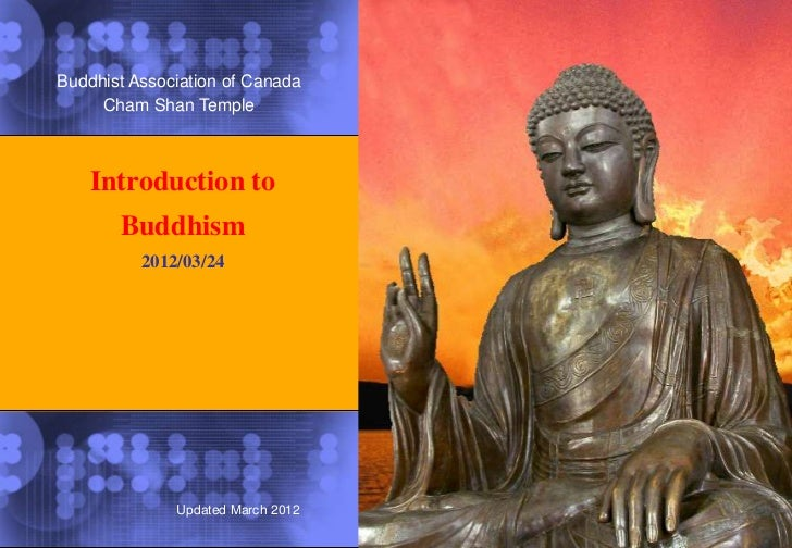 Buddhist Association of Canada     Cham Shan Temple    Introduction to       Buddhism          2012/03/24              Upd...