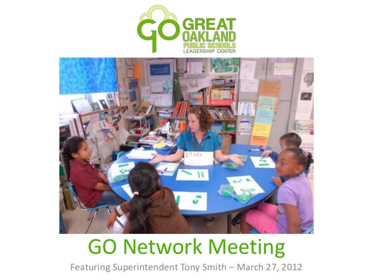 GO Network MeetingFeaturing Superintendent Tony Smith – March 27, 2012