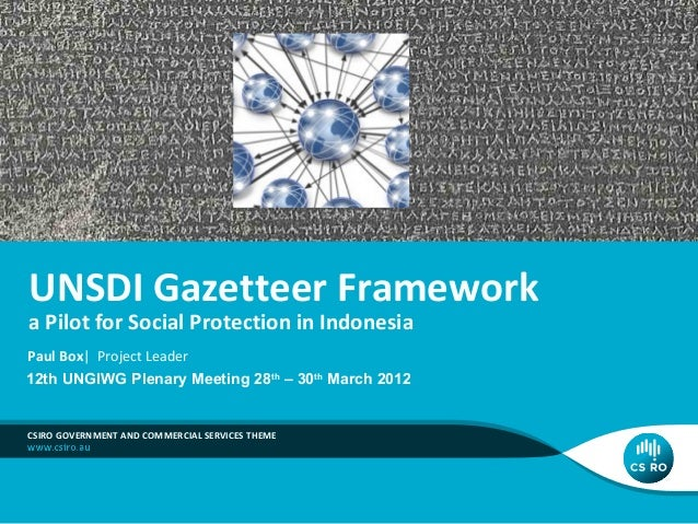 UNSDI Gazetteer Framework  a Pilot for Social Protection in Indonesia Paul Box| Project Leader 12th UNGIWG Plenary Meeting...