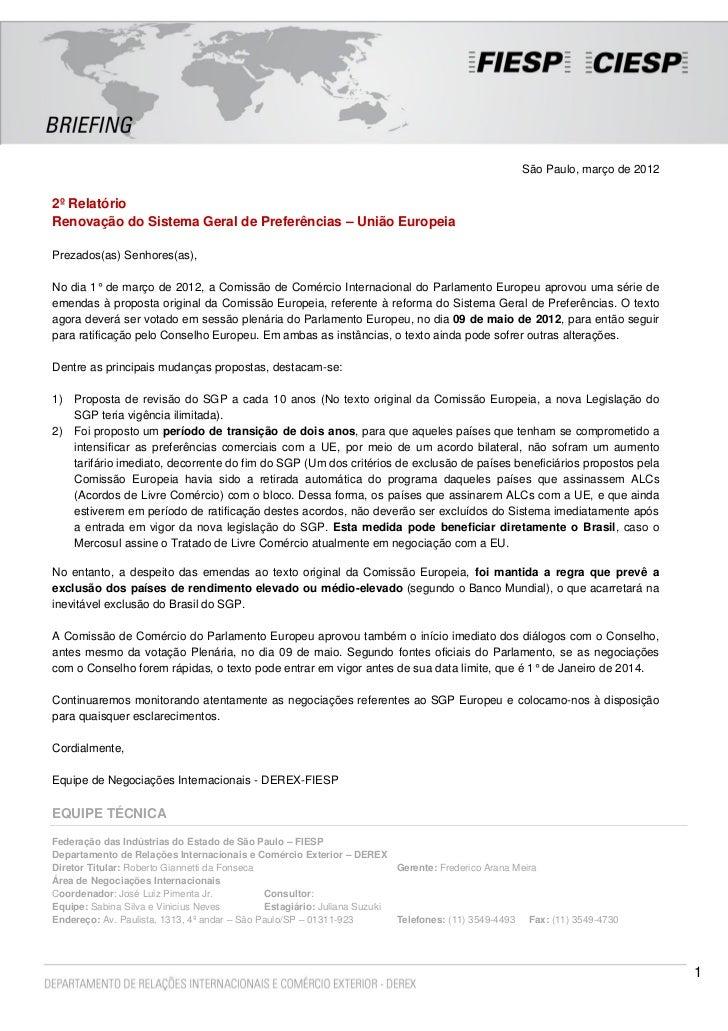 São Paulo, março de 20122º RelatórioRenovação do Sistema Geral de Preferências – União EuropeiaPrezados(as) Senhores(as),N...
