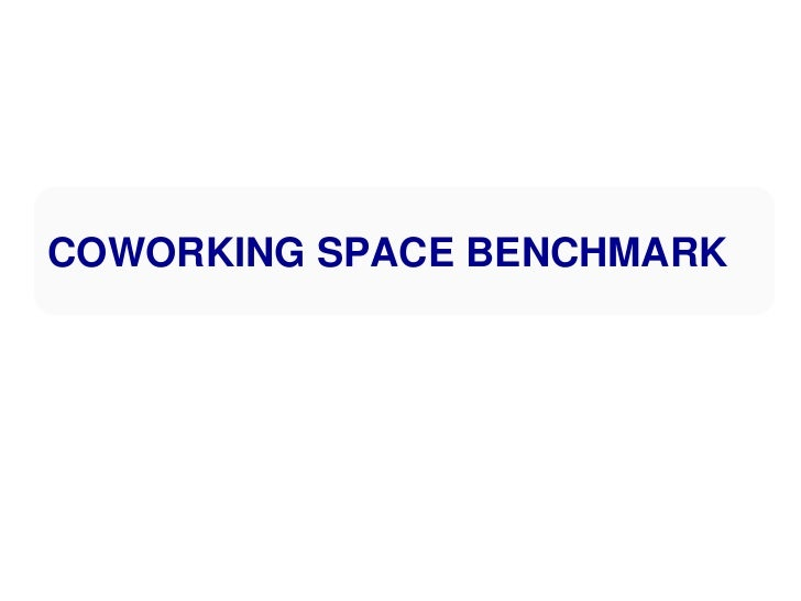 COWORKING SPACE BENCHMARK