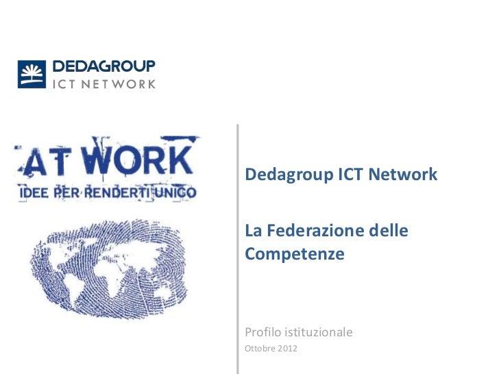 Dedagroup ICT NetworkLa Federazione delleCompetenzeProfilo istituzionaleOttobre 2012
