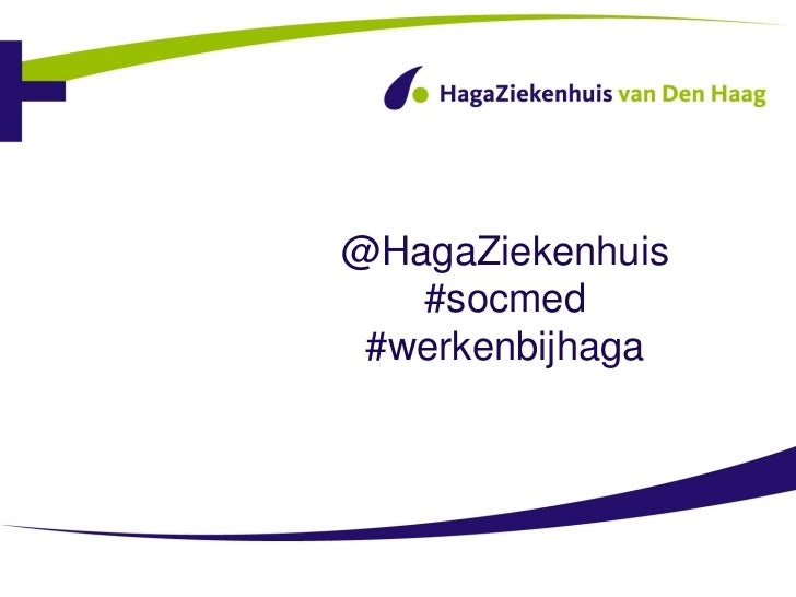 @HagaZiekenhuis   #socmed #werkenbijhaga