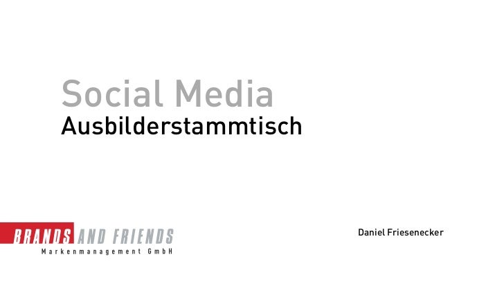 Social MediaAusbilderstammtisch                      Daniel Friesenecker