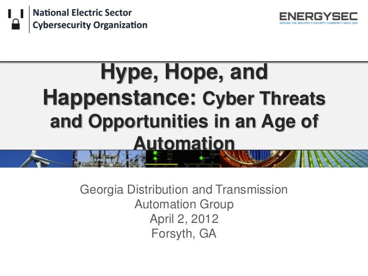 Hype, Hope, andHappenstance: Cyber Threatsand Opportunities in an Age of        Automation   Georgia Distribution and Tran...
