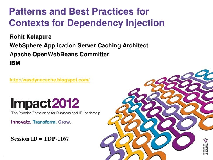 Patterns and Best Practices for    Contexts for Dependency Injection    Rohit Kelapure    WebSphere Application Server Cac...