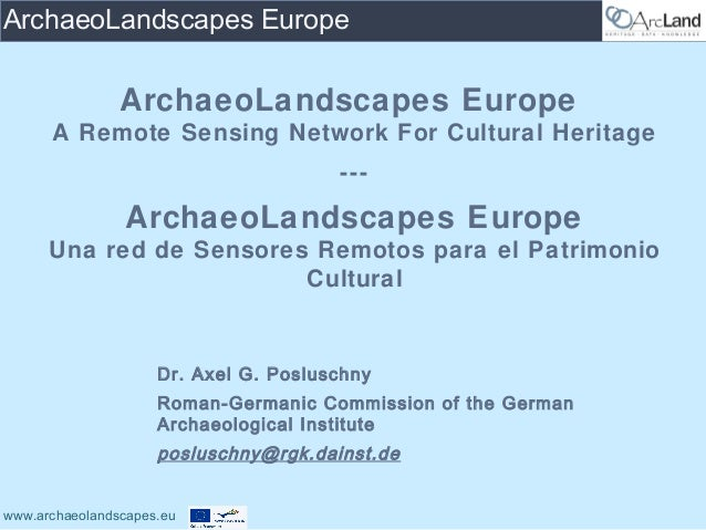 ArchaeoLandscapes Europe                ArchaeoLandscapes Europe      A Remote Sensing Network For Cultural Heritage      ...