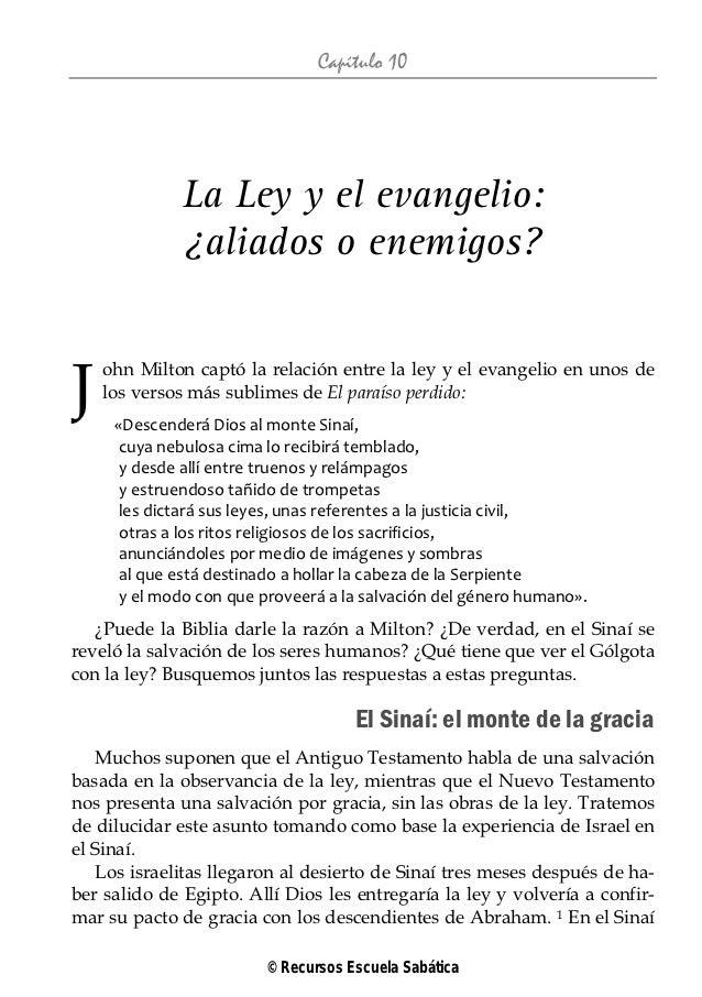 Capítulo 10              La Ley y el evangelio:              ¿aliados o enemigos?J    ohn Milton captó la relación entre l...