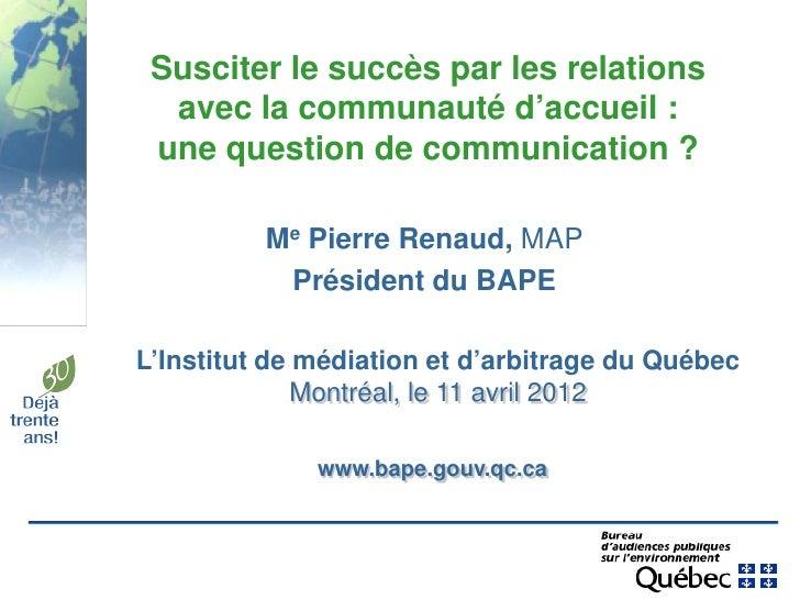 Susciter le succès par les relations  avec la communauté d'accueil : une question de communication ?          Me Pierre Re...