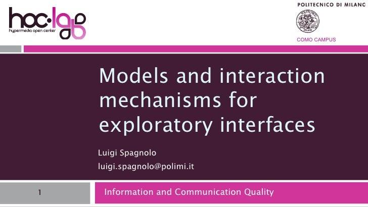 COMO CAMPUS    Models and interaction    mechanisms for    exploratory interfaces    Luigi Spagnolo    luigi.spagnolo@poli...