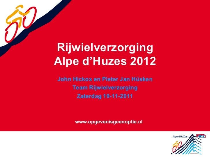 RijwielverzorgingAlpe d'Huzes 2012John Hickox en Pieter Jan Hüsken     Team Rijwielverzorging      Zaterdag 19-11-2011