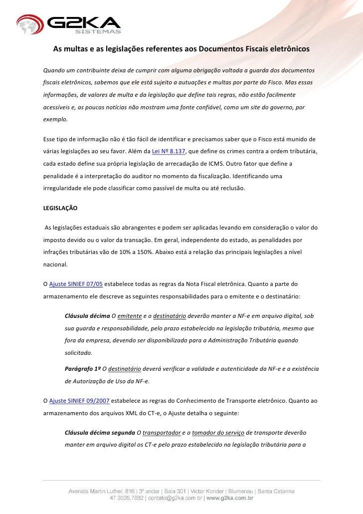 As multas e as legislações referentes aos Documentos Fiscais eletrônicosQuando um contribuinte deixa de cumprir com alguma...