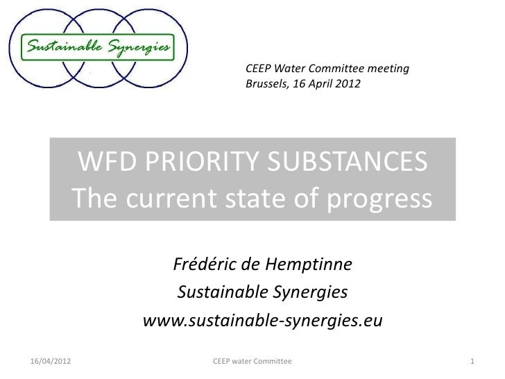 CEEP Water Committee meeting                                  Brussels, 16 April 2012             WFD PRIORITY SUBSTANCES ...