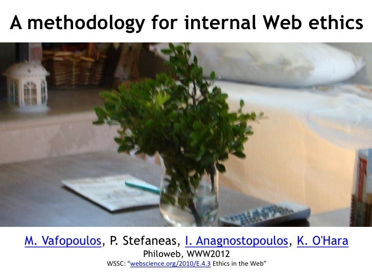 A methodology for internal Web ethics M. Vafopoulos, P. Stefaneas, I. Anagnostopoulos, K. OHara                          P...