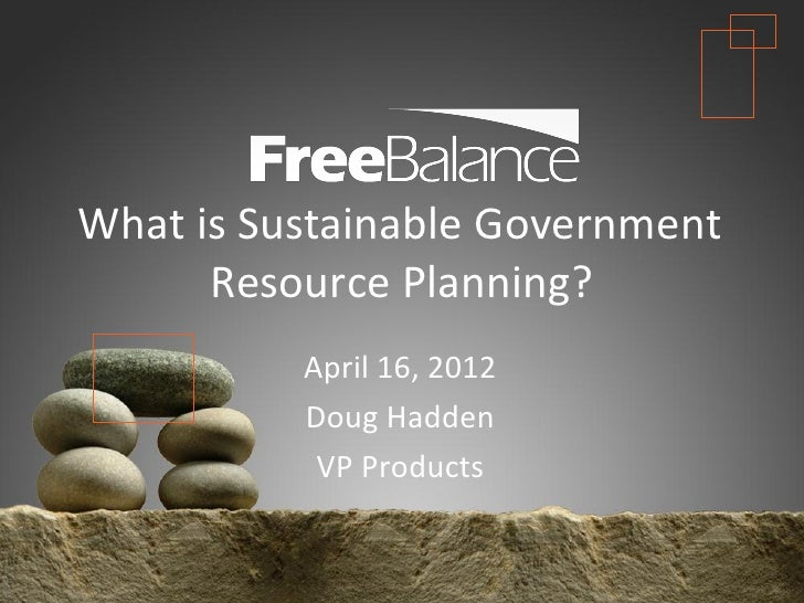 2012 04-16 what is sustainable government resource planning