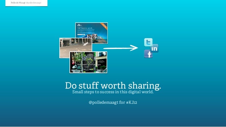 Polle de Maagt @polledemaagt                               Do stuff worth sharing.                                Small st...