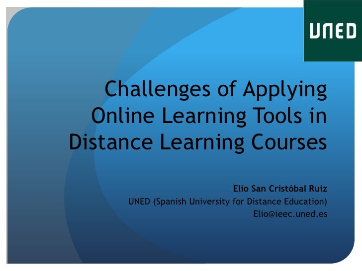 Challenges of Applying  Online Learning Tools inDistance Learning Courses                              Elio San Cristóbal ...