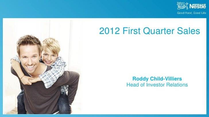 2012 First Quarter Sales                                           Roddy Child-Villiers                                   ...