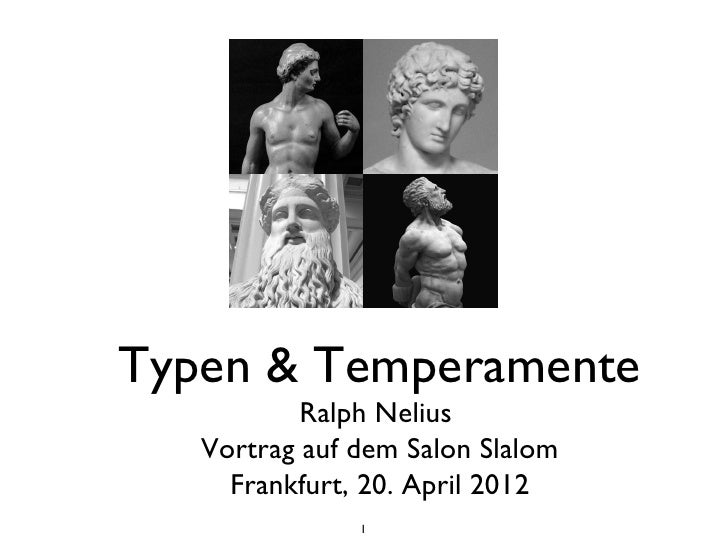 Typen & Temperamente           Ralph Nelius   Vortrag auf dem Salon Slalom     Frankfurt, 20. April 2012               1