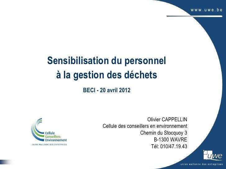 Sensibilisation du personnel  à la gestion des déchets        BECI - 20 avril 2012                                      Ol...