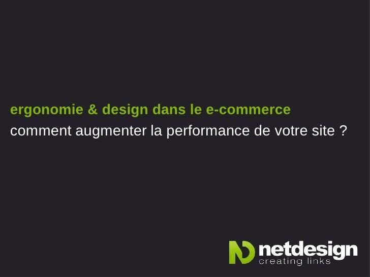 ergonomie & design dans le e-commercecomment augmenter la performance de votre site ?