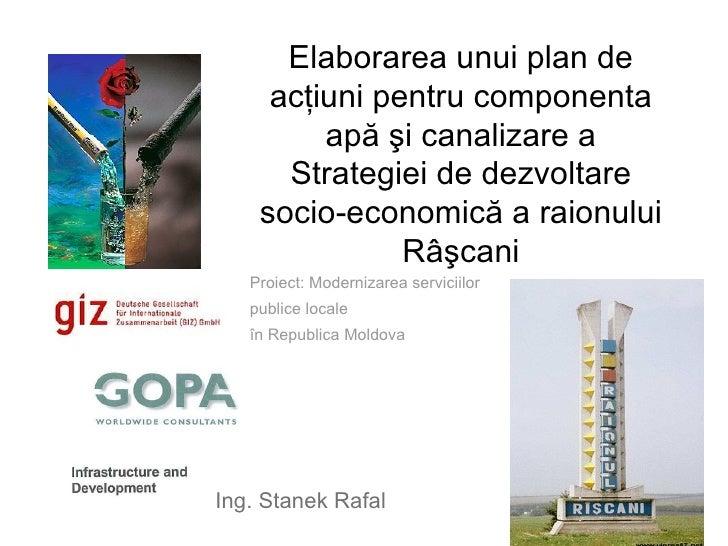 Elaborarea unui plan de     acţiuni pentru componenta         apă şi canalizare a      Strategiei de dezvoltare    socio-e...