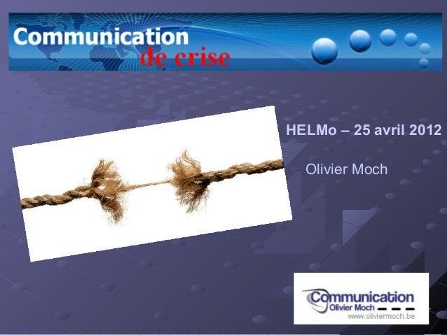 HELMo – 25 avril 2012  Olivier Moch