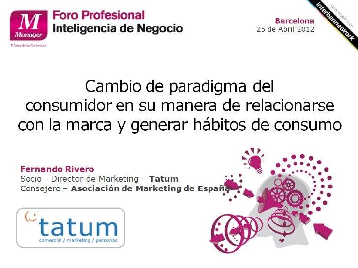 Barcelona                                                25 de abril, 2012        Cambio de paradigma del consumidor en su...
