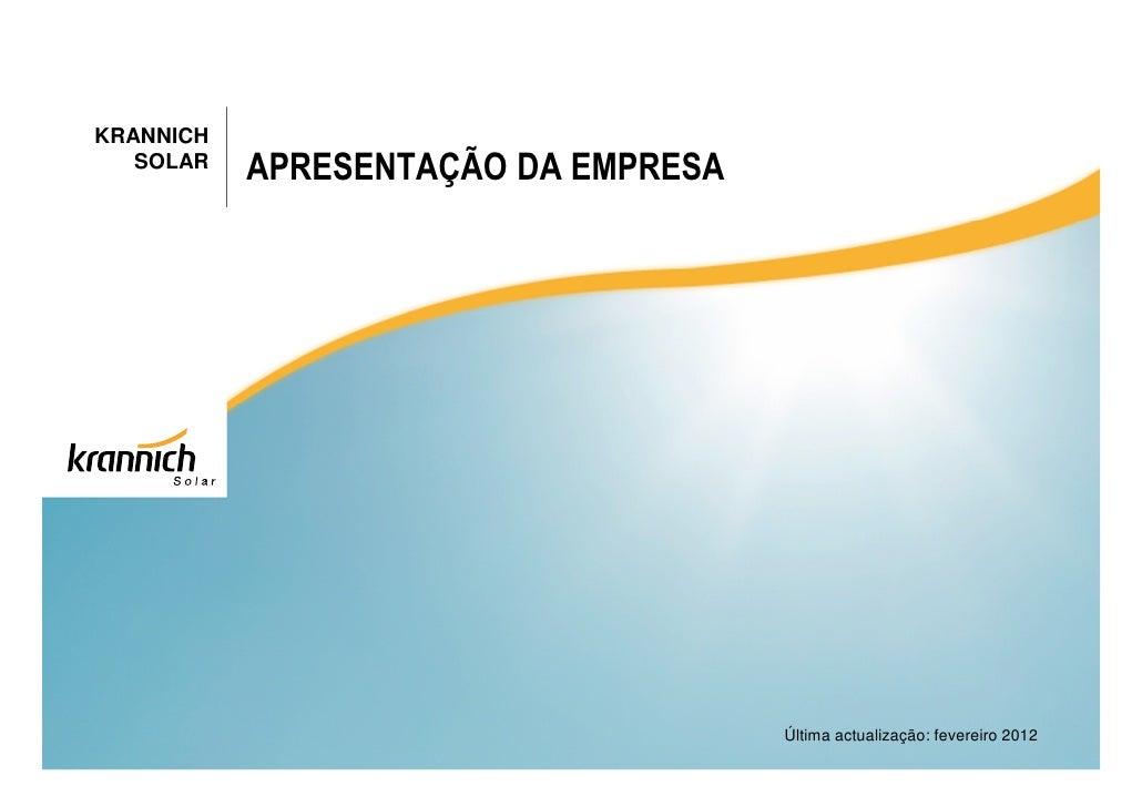 KRANNICH   SOLAR   APRESENTAÇÃO DA EMPRESA                                     Última actualização: fevereiro 2012