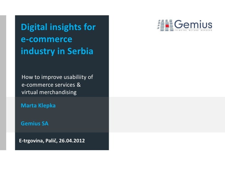 Digital insights fore-commerceindustry in Serbia How to improve usabiliity of e-commerce services & virtual merchandisingM...
