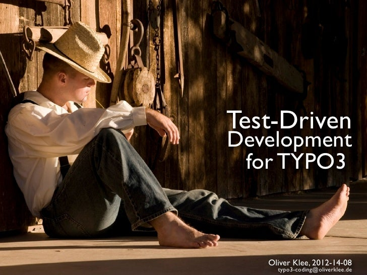 Test-DrivenDevelopment for TYPO3   Oliver Klee, 2012-14-08     typo3-coding@oliverklee.de