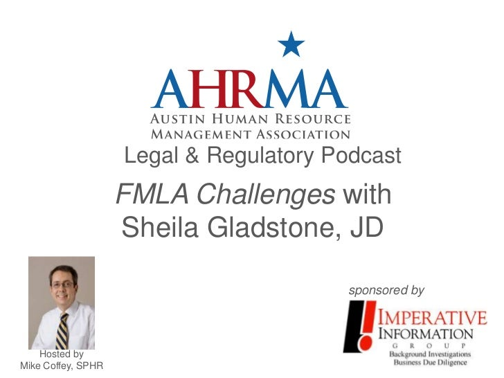 Legal & Regulatory Podcast                    FMLA Challenges with                    Sheila Gladstone, JD                ...