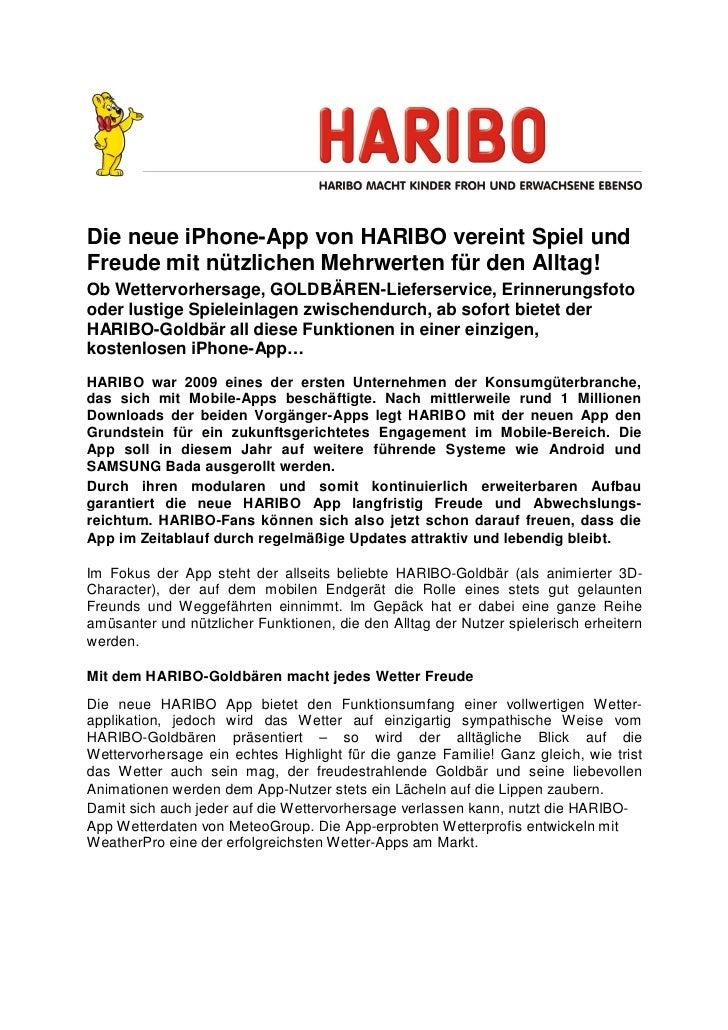 Die neue iPhone-App von HARIBO vereint Spiel undFreude mit nützlichen Mehrwerten für den Alltag!Ob Wettervorhersage, GOLDB...
